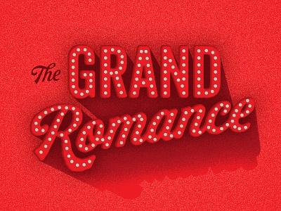 The Grand Romance stage cinema grand design chilis holiday typography margarita theatre valentines valentinesday typelockup type