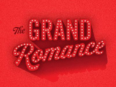 The Grand Romance
