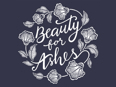 Beauty for Ashes christian t-shirt floral script batik lettering hand lettering typography