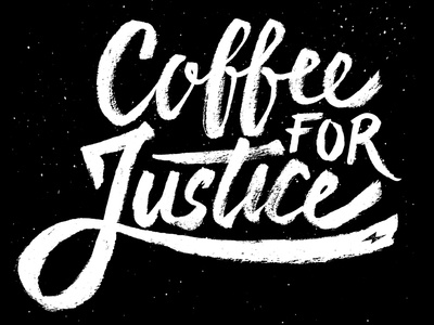 Coffee For Justice t-shirt typography brush lettering hand lettering coffee