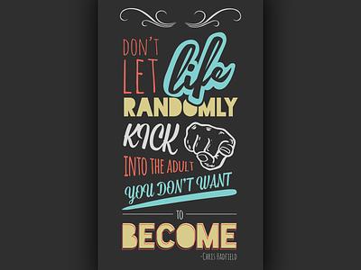 Chris Hadfield quote illustration graphic  design quote type poster typography