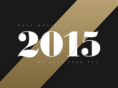 Making the most of 2015 dark gold typography type numbers