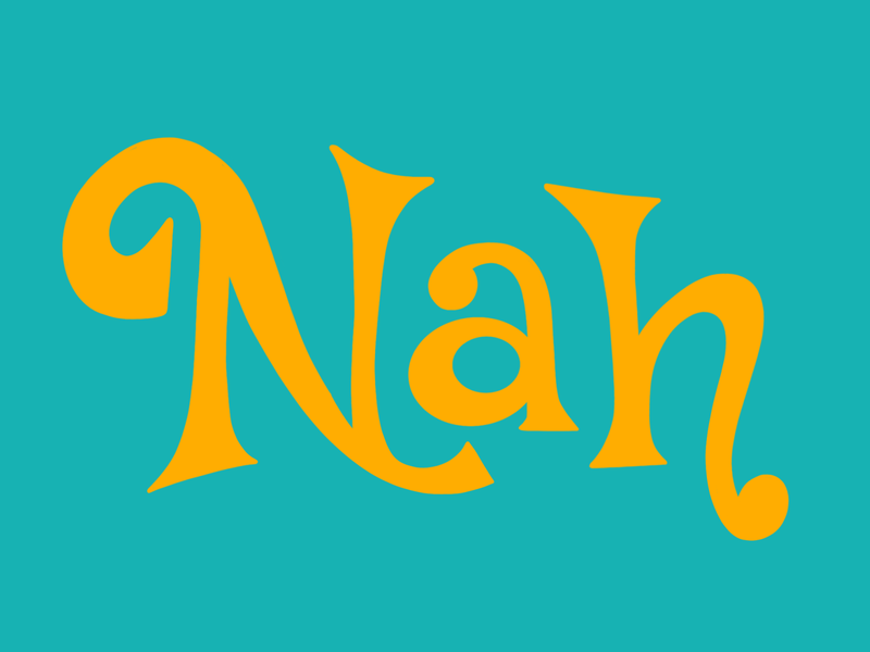 Nah typography type design type lettering art lettering hand lettering hand lettering art