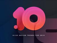 10 UI/UX Design Trends for 2019