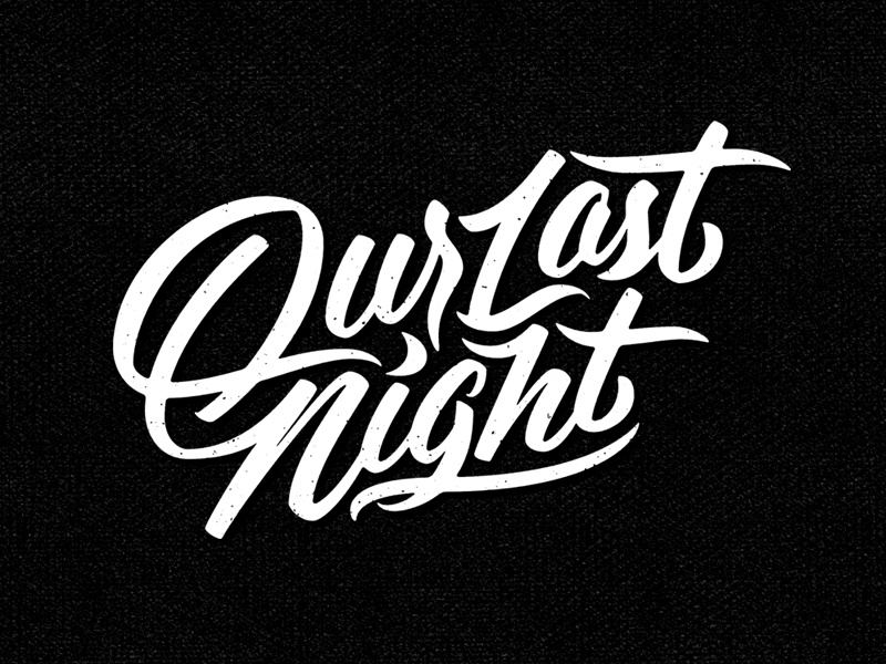 Our Last Night logo hand drawn our last night backdrop script type lettering logo band