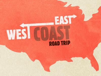East Coast / West Coast east coast west road trip