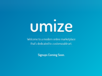 Umize - Signups Coming Soon.