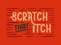 Scratch that itch