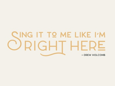 Sing it to me like I'm right here quote art quote design wall art typography quote