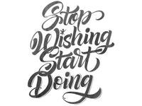 Stop Wishing Start Doing Final sketch