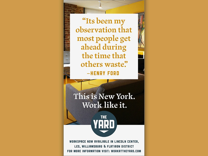 Campaign type design brand identity branding print design design quotation the yard new york coworking space photography typography advertisement advertising campaign