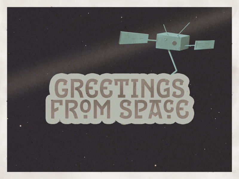 Greetings from Space illustration greetings space satellite vintage postcard travel rebound photoshop dribbbleweeklywarmup