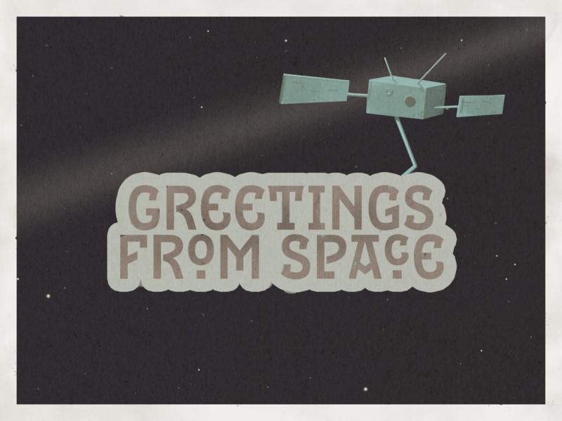 Greetings from Space illustration greetings space satellite vintage postcard travel rebound photoshop dribbbleweeklywarmup