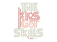 The Kids Got Skills