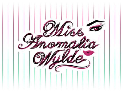 Miss Anomalia Wylde Typography