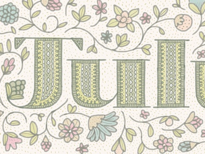 July july flowers type custom custom type hand lettering lettering hand drawn ornate leaves pattern