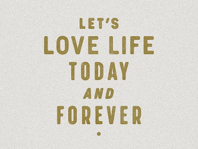 Let s love life