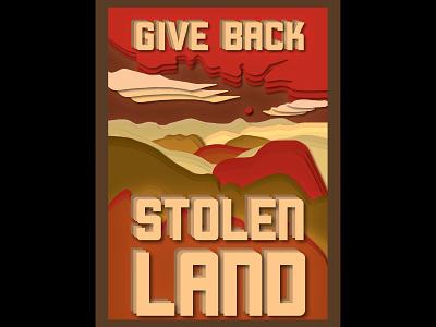 Give Back Stolen Land political art political poster native indigenous stolen land poster illustration graphic design