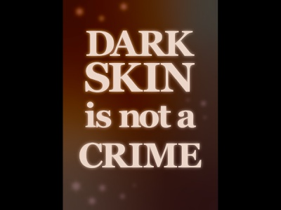 Dark Skin is not a Crime political poster political art poster illustration graphic design