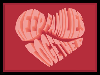 Keep Families Together political poster poster political art illustration graphic design