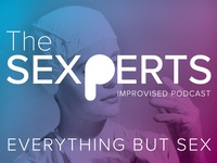 The Sexperts Improvised Podcast