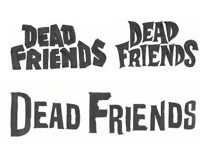 Dead Friends - Concepts logo custom type lettering concept band logo