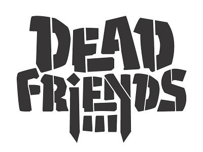 Dead Friends Band Logo Progress 2 skull logo custom type lettering concept band logo