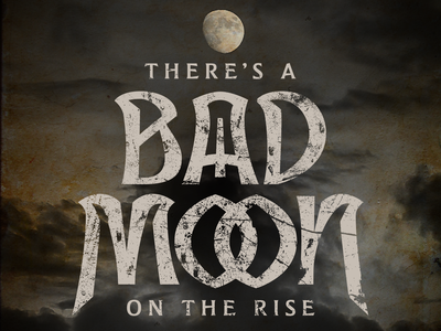 Bad Moon Rising vector illustration typography type lettering