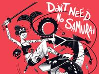 Don't Need No Samurai Print