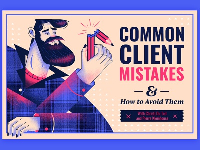 Common Client Mistakes man beard illustrator pricing blue pencil tips mistakes freelance freelancing design character illustration