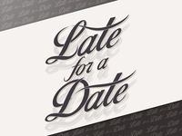 Late For A Date - Typography