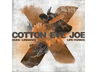 SINGLE | Cotton Eve Joe