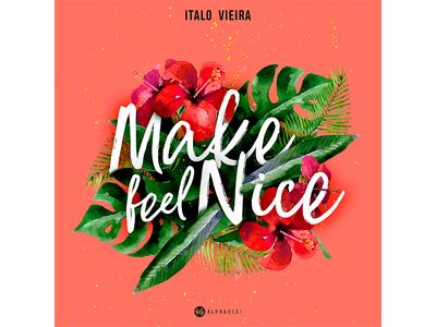 SINGLE | Make feel Nice