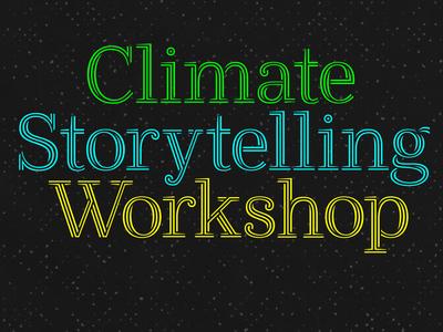 Climate Storytelling Workshop
