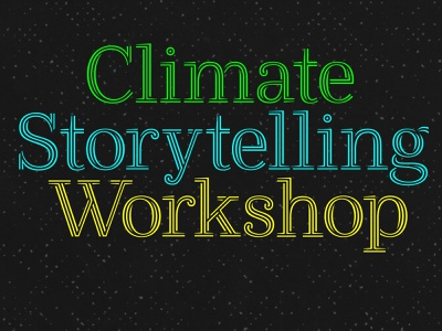 Climate Storytelling Workshop sustainability earth workshop climate event type branding