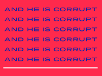 And he is corrupt ...