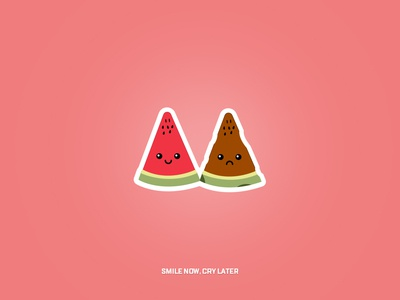 Smile now, cry later. sticker posteraday poster vector illustrator motivational quote watermelon illustration