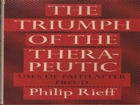 The Triumph of the Therapeutic: Uses of Faith after Freud ipa