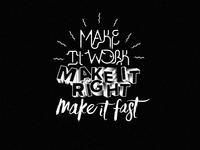 """""""Make It Work. Make It Right. Make It Fast"""""""