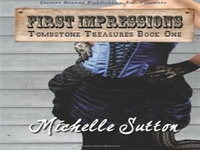 First Impressions (Tombstone Treasures, #1) full book, First