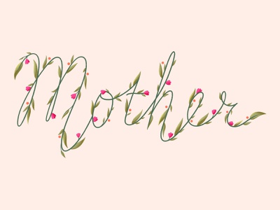 MOTHER print typography vector flowers floral procreate 2d lettering illustrtation
