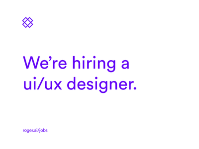 We're hiring a UI/UX designer! fintech ai hiring jobs roger