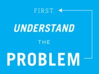 First Understand The Problem