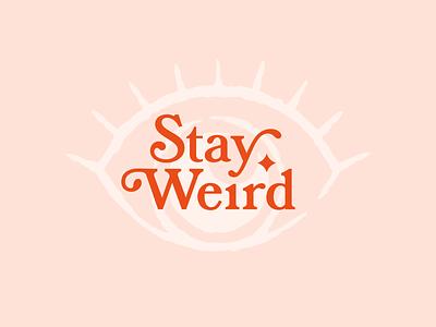 Stay Weird hand drawn orange wallpaper mystic star serif eyeball eye weird stay weird