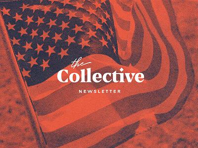 The Collective Brand Identity logotype wordmark serif logo logo design logo halftone branding design brand design brand vote newsletter political politics brand identity branding