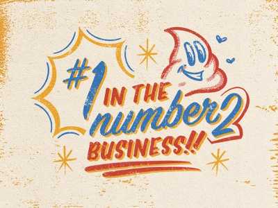 #1 in the Number 2 business textures texture lettering round brush sanitation poop turd poo halftone procreate illustration procreate illustration hand lettering sign painting tshirt design