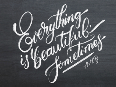 Everything is beautiful... Sometimes