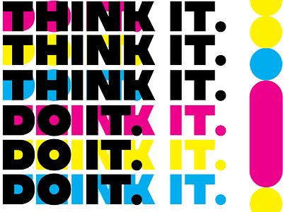 Think it Do it Poster. graphic design triad graphicdesign typography cmyk flyer design cmyk poster art poster design poster logo illustration branding vector simple design minimal flat bold modern