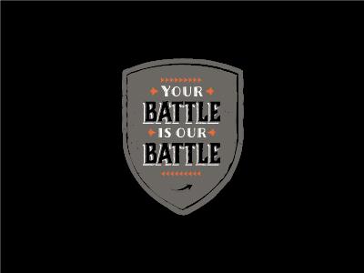 Your battle is our battle