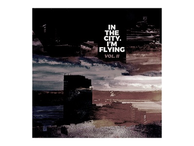 In The City, I'm Flying Vol. II playlist cover music glitch art artwork album art glitch album cover album playlist